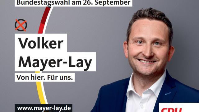Bundestagswahl am 26.09.2021 <br>Erststimme Volker Mayer-Lay!